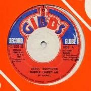 BUBBLE UNDER ME / U SHINE UNDER ME. Artist: Errol Scorcher. Label: Joe Gibbs.